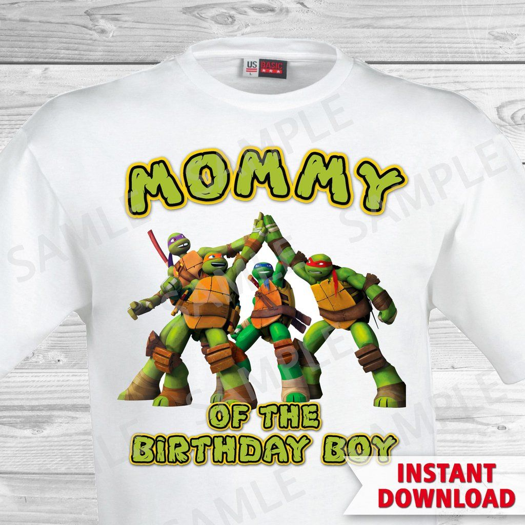 Teenage Mutant Ninja Turtles Mom of the Birthday Boy Shirt. Ninja ...