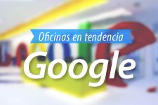 Oficina en tendencia: Google