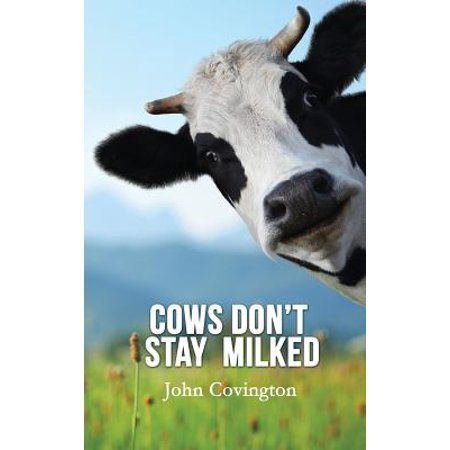 Cows Don't Stay Milked - Walmart.com#cows #dont #milked #stay #walmartcom