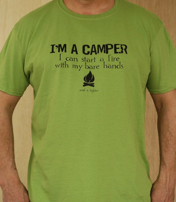 Camping Quotes Funny: Men's Camping T Shirt I'm A Camper Fire Starter By
