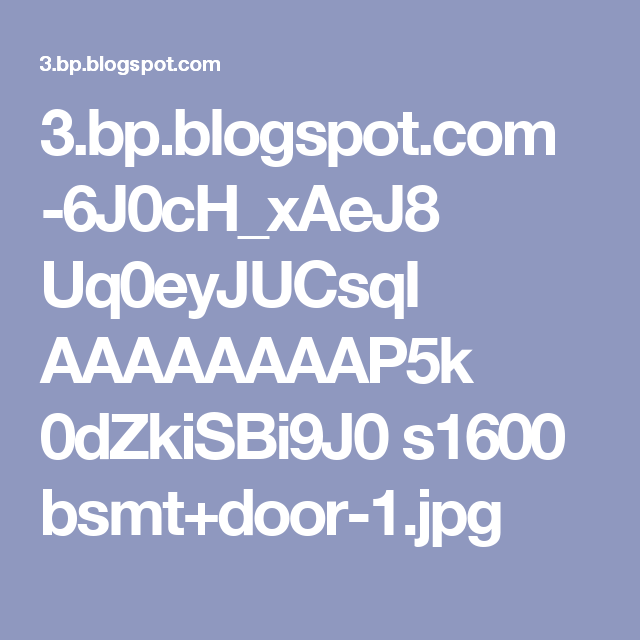 3.bp.blogspot.com -6J0cH_xAeJ8 Uq0eyJUCsqI AAAAAAAAP5k 0dZkiSBi9J0 s1600 bsmt+door-1.jpg