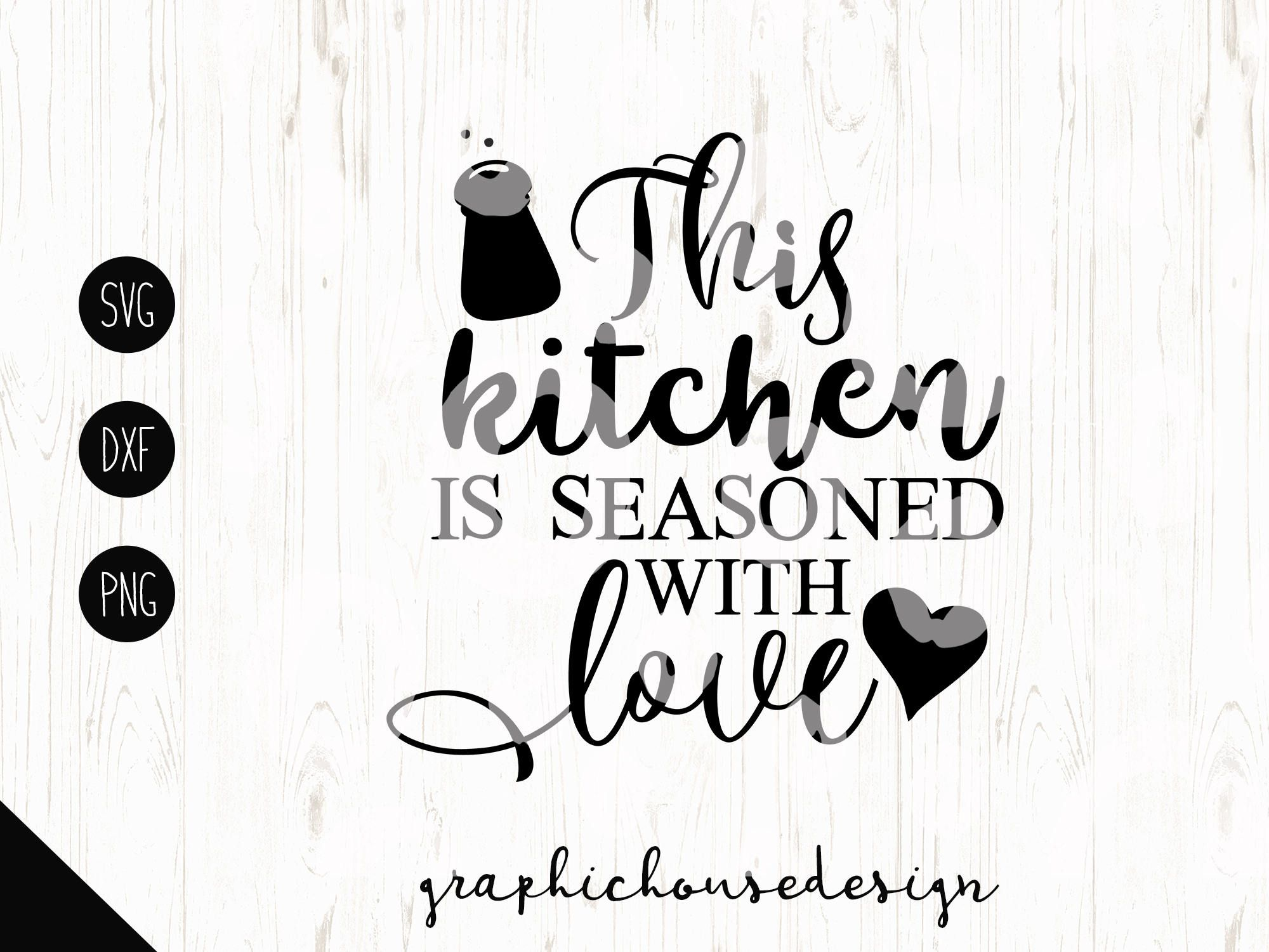 Kitchen svg kitchen quotes this kitchen is seasoned with love cutting file cooking svg cook svg stencil design vinyl cut design by graphichousedesign