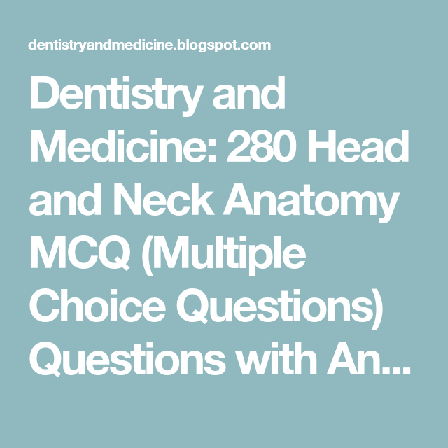 Dentistry and Medicine: 280 Head and Neck Anatomy MCQ (Multiple ...