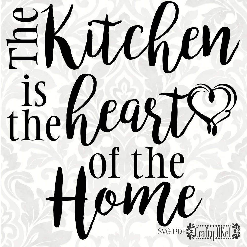 The Kitchen Is Heart Of Home Svg Pdf Digital File Etsy In 2021 Wall Quotes Lettering Vinyl Projects
