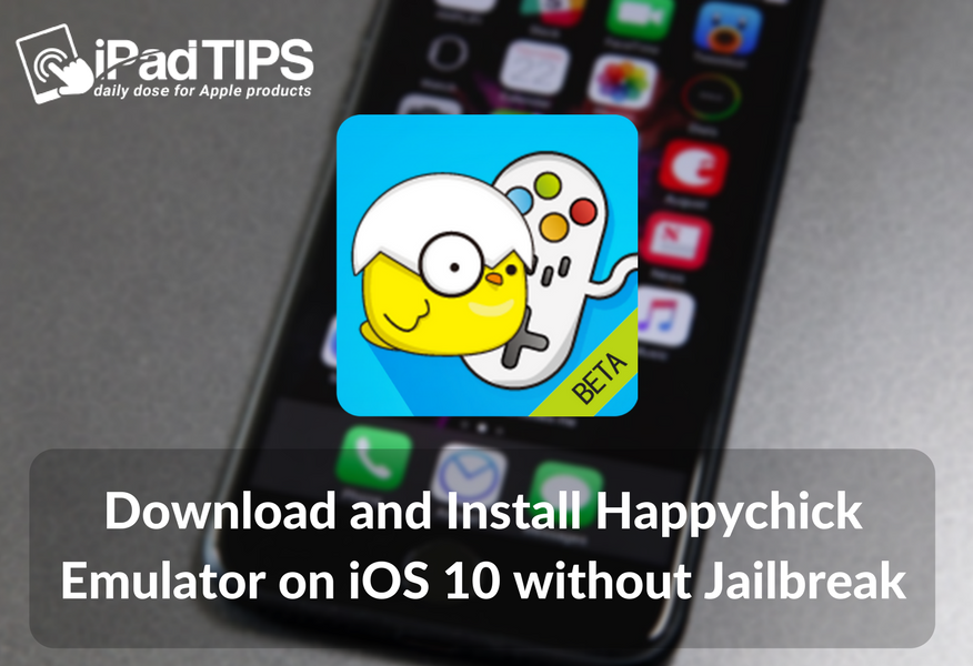 How to Download Happy Chick Emulator App on iOS 10/ 10 1