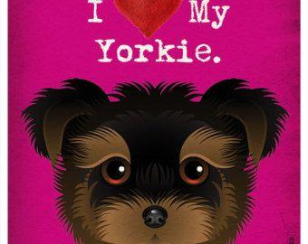 I Love My Yorkie - I Heart My Yorkie - I Love My Dog - I Heart My Dog Print - Dog Lover Gift Pet Lover Gift - Yorkshire Terrier 11x14