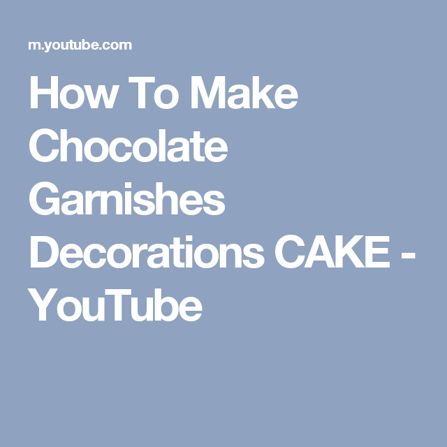 How To Make Chocolate Garnishes Decorations CAKE - YouTube