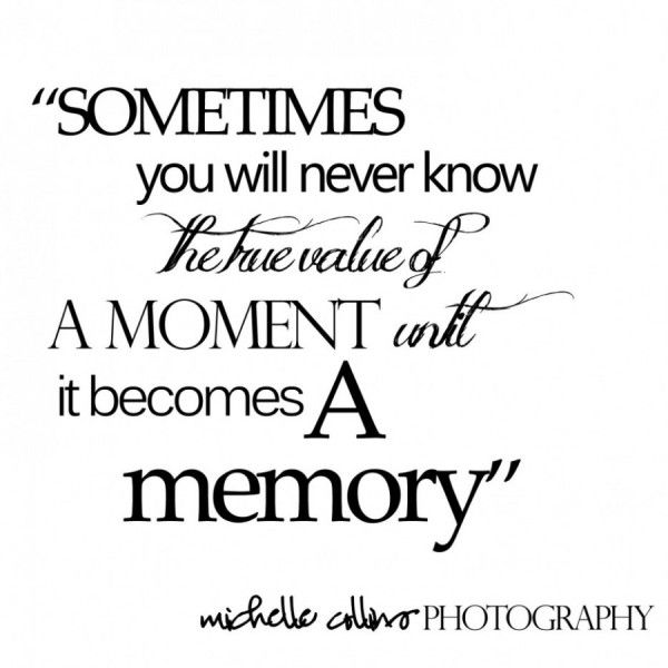 Quote About Pictures And Memories Life Quotes Investment And Pricing Thing That Can Make You Get M Childhood Memories Quotes Memories Quotes School Life Quotes