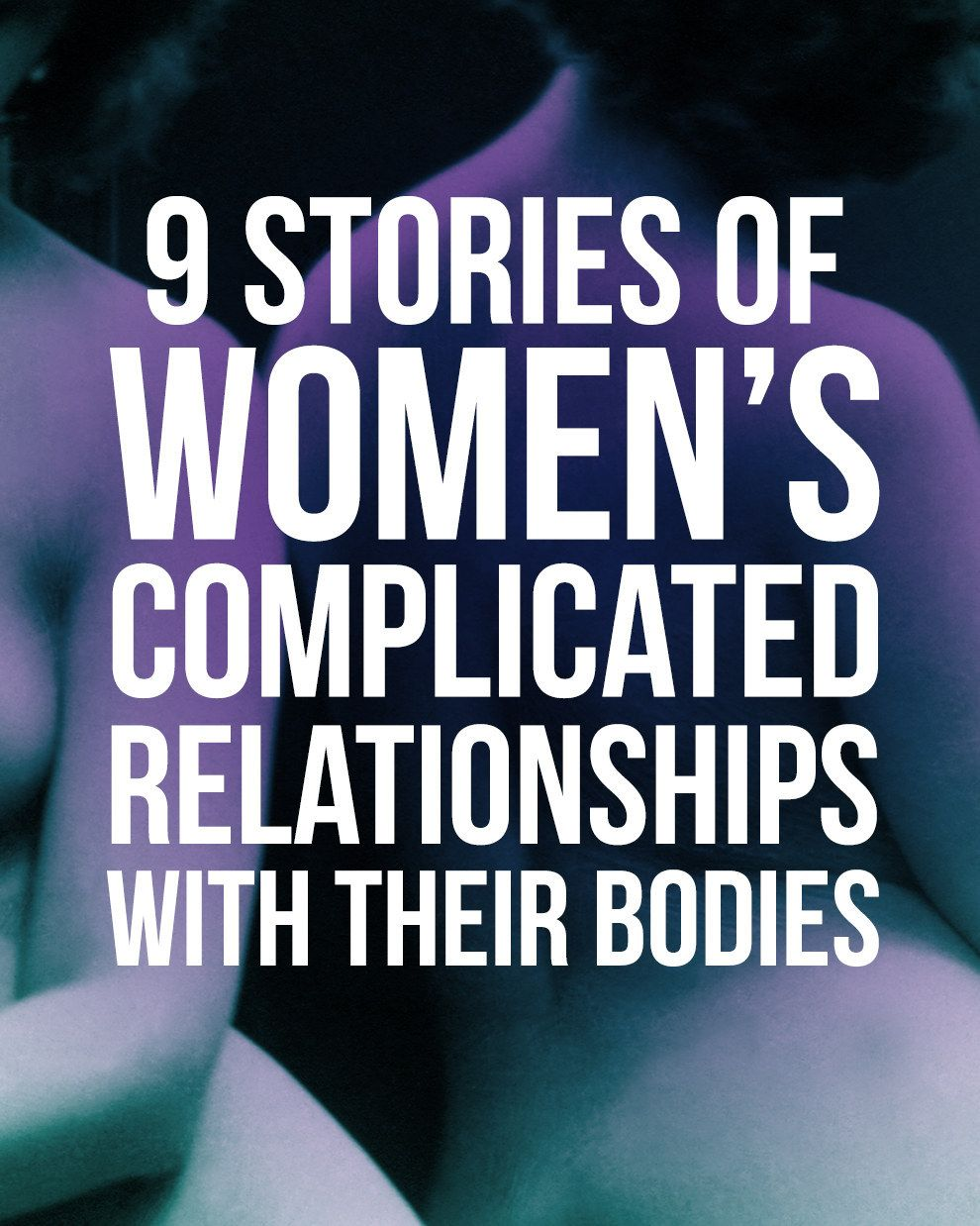 9 Stories Of Women's Complicated Relationships With Their Bodies