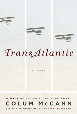 Transatlantic by Column McCann Mysterious Book Report No. 114  http://johndwainemckenna.com/?s=114