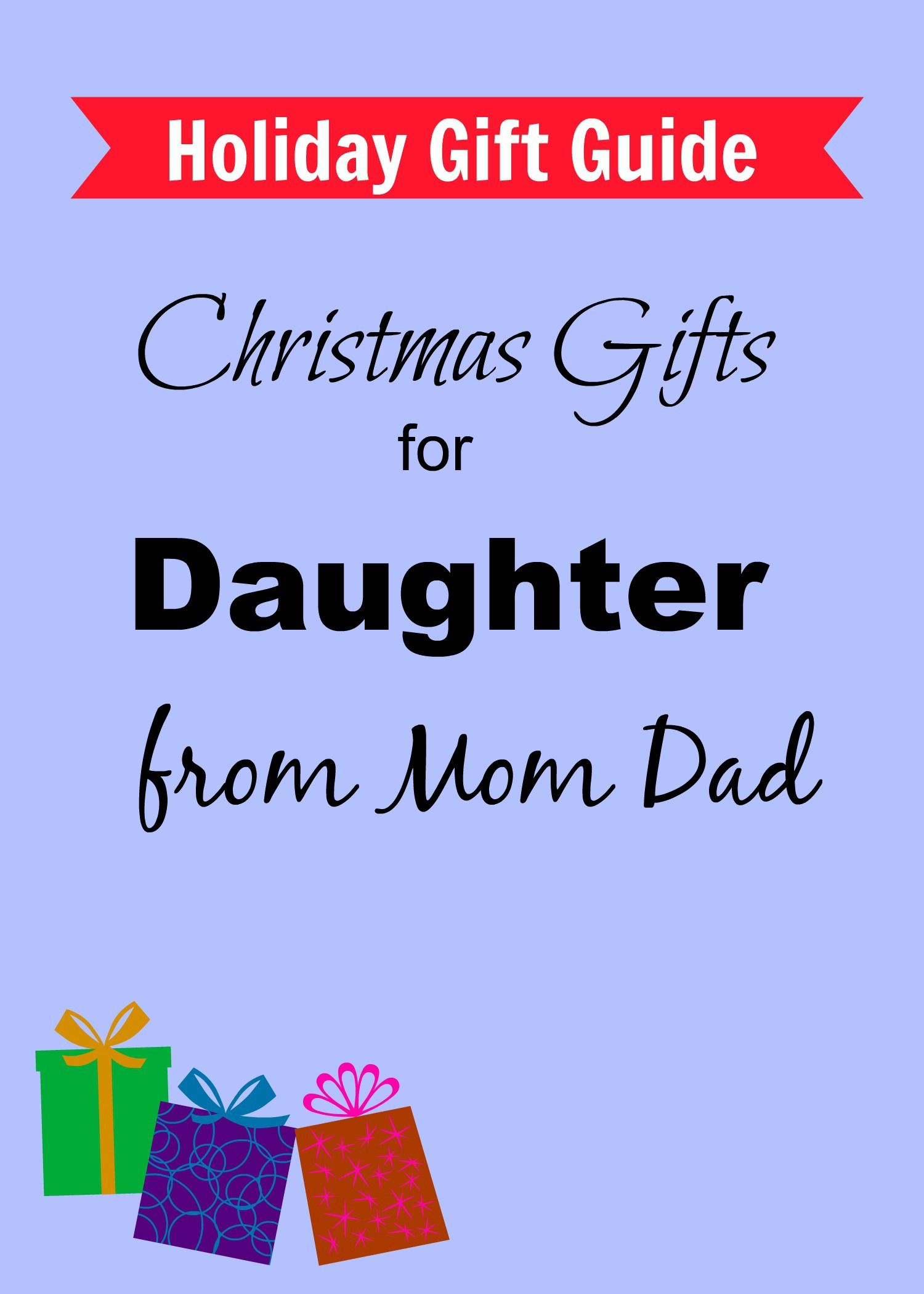 best christmas gifts for daughter from mom dad