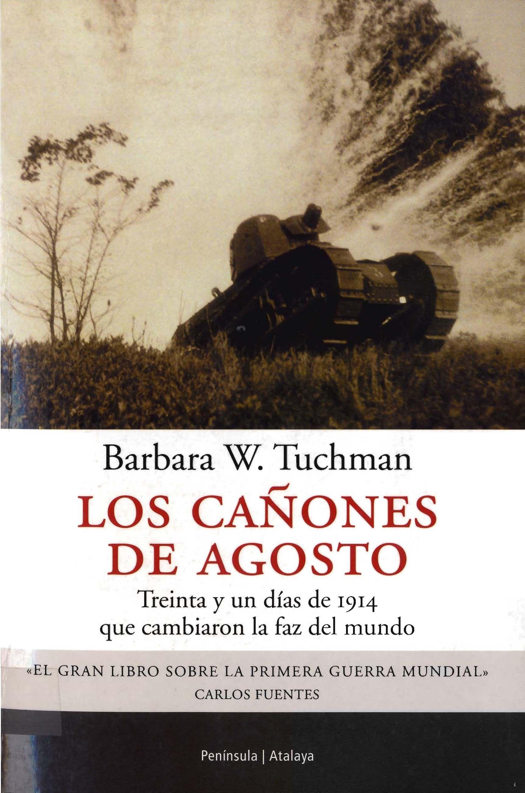 Los Cañones De Agosto Treinta Y Un Días De 1914 Que Cambiaron La Faz Del Mundo Barbara W Tuchman Http Descargar Libros En Pdf Libros Libros Descargar