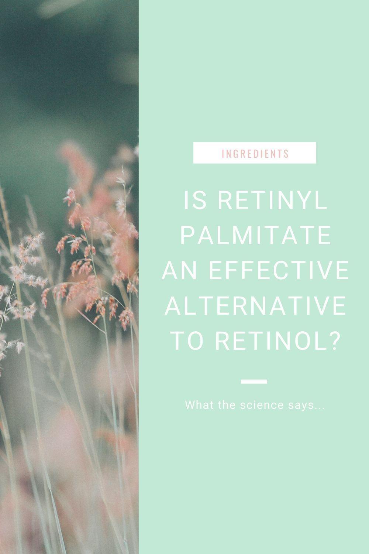 Is Retinyl Palmitate The Best Retinoid For Very Sensitive