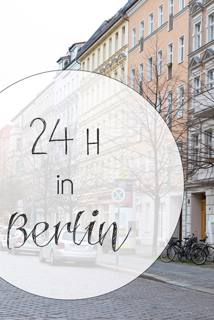 cityguide 24 h in berlin mein perfekter tag in berlin travel. Black Bedroom Furniture Sets. Home Design Ideas