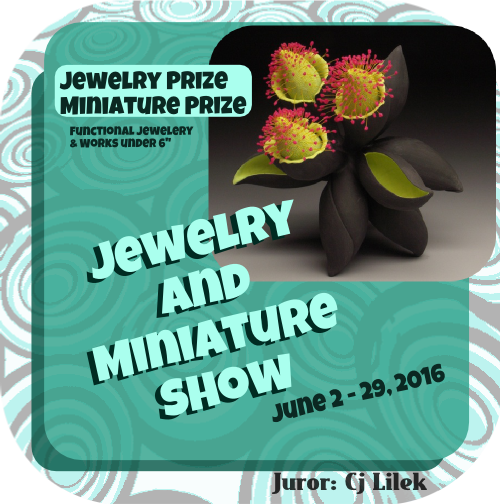 """Miniatures and Jewelry"" a  juried art exhibition,  June 2 – June 28, 2016 in the Victor F. Keen Gallery, at Clay Arts Vegas in Las Vegas, Nevada"