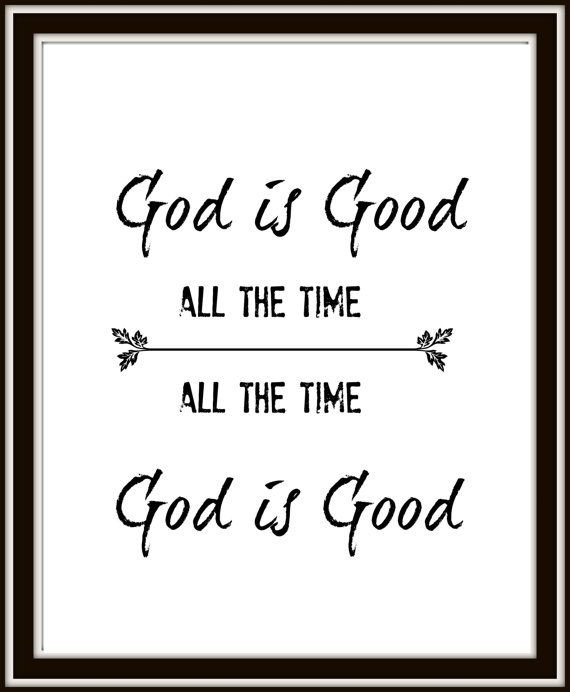 God Is Good All The Time Bible Verse Wall Art Printable Scripture