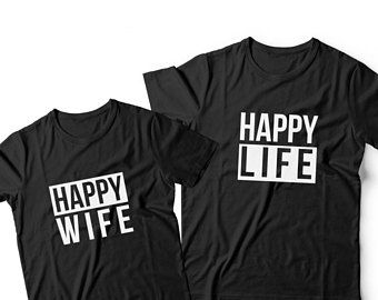 5c874d7b Happy Wife Happy Life - Funny Couple Matching T-shirts - Husband and Wife  Tees - Cool Anniversary Gift - Wedding Gift