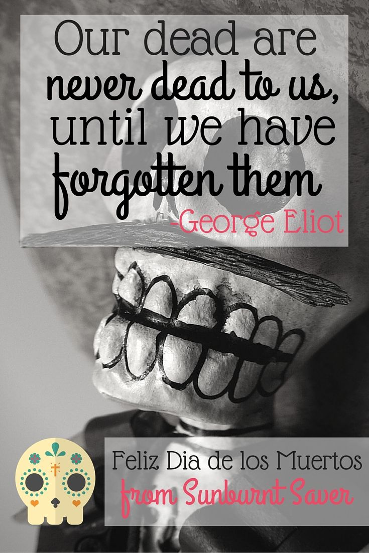 Feliz Dia De Los Muertos Holiday Quotes Funny Quote Of The Day Fathers Day Quotes