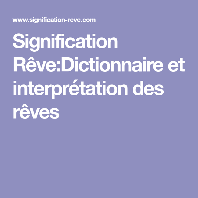 Signification Reve Dictionnaire Et Interpretation Des Reves