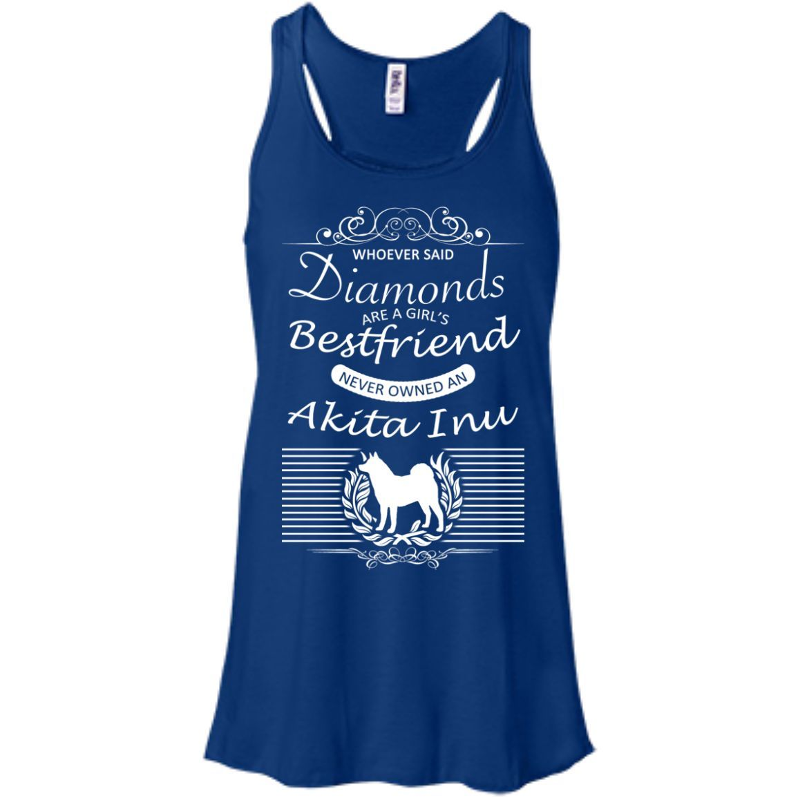 Whoever Said Diamonds Are A Girls Best Friend Never Owned An Akita Inu Flowy Racerback Tanks