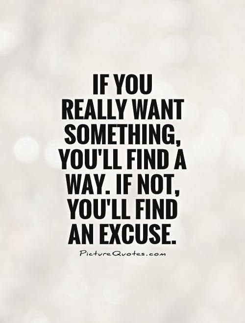 Image result for if you want to do something you will find the time#
