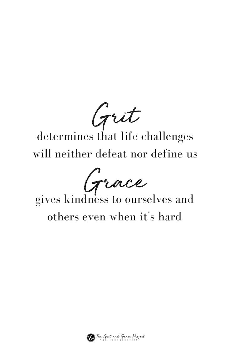 Grit And Grace For Strong Women And Those Who Want To Be Grace Quotes Quotes To Live By Inspirational Quotes