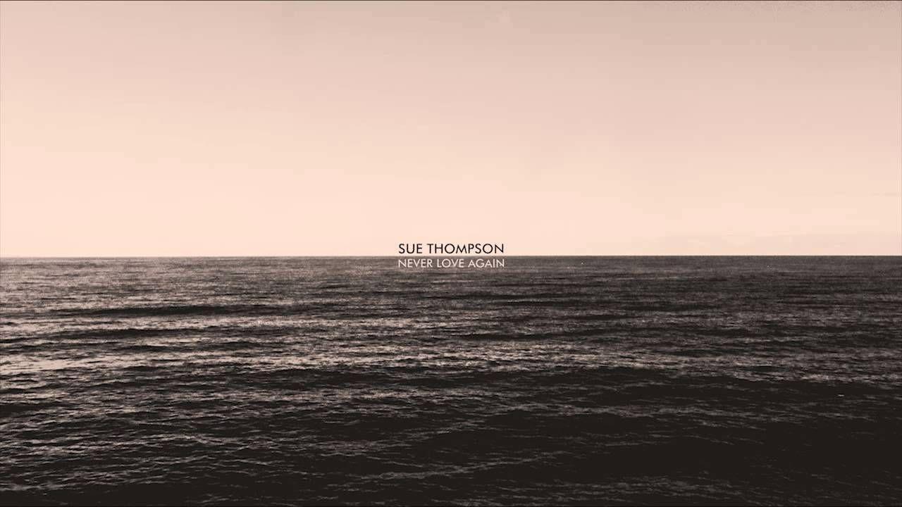 Sue Thompson -  Never Love Again