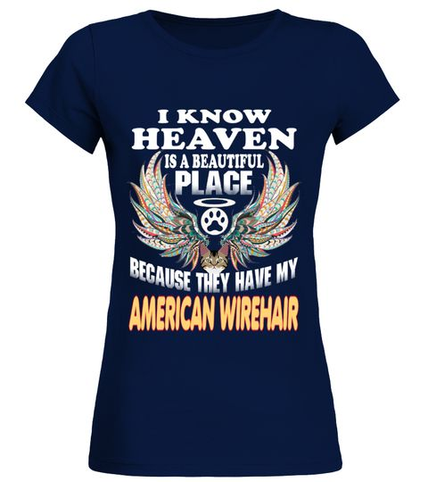 """# I Know Heaven My AMERICAN WIREHAIR .  Special Offer, not available in shopsComes in a variety of styles and coloursBuy yours now before it is too late!Secured payment via Visa / Mastercard / Amex / PayPal / iDealHow to place an order            Choose the model from the drop-down menu      Click on """"Buy it now""""      Choose the size and the quantity      Add your delivery address and bank details      And that's it!"""