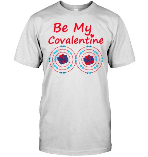 Be My Co Valentine T Shirt Chemistry T Shirt Valentine T Shirts For