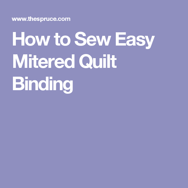 Sewing A Mitered Quilt Binding Is Easy With This Tutorial