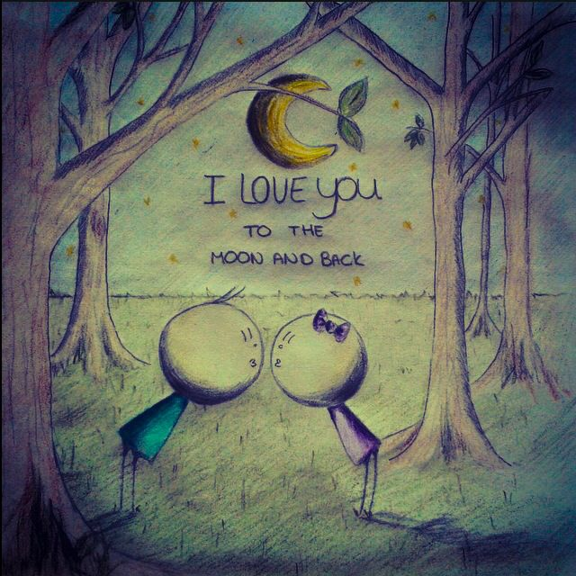 I Love You Drawings: I Love You To The Moon And Back!