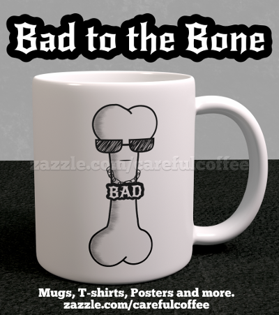 Are you bad to the bone?  If you're so bad that even your bones are bad, then this is the mug for you.  A funny coffee mug with a cute cartoon.  #funny #coffee #mugs