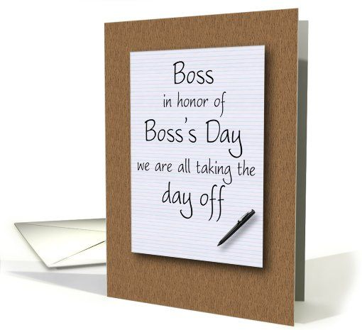 Bosss day card from employees humorous notepad and pen on desktop in honor of bosss day we are all taking the day off m4hsunfo