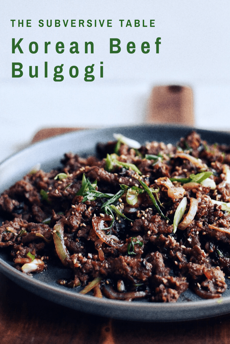 Korean Beef Bulgogi   The Subversive Table   Recipe ...