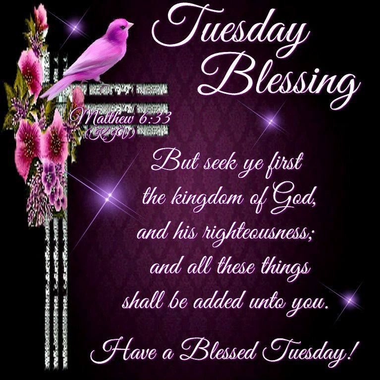 Tuesday Blessing  Matthew 6:33-Have a Blessed Day