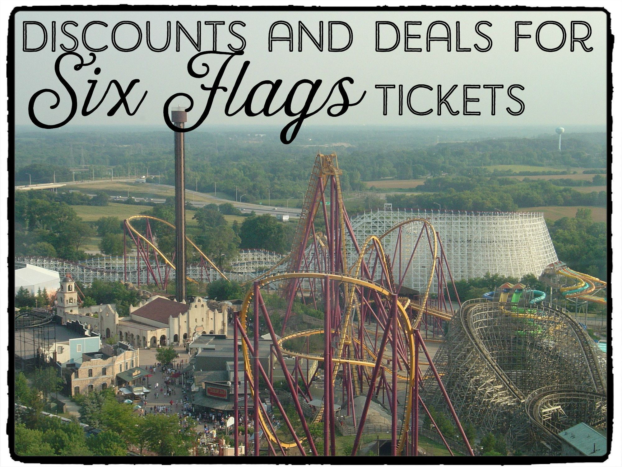 10 Ways To Get A Six Flags Ticket Discount Six Flags Great America Texas Vacation Spots