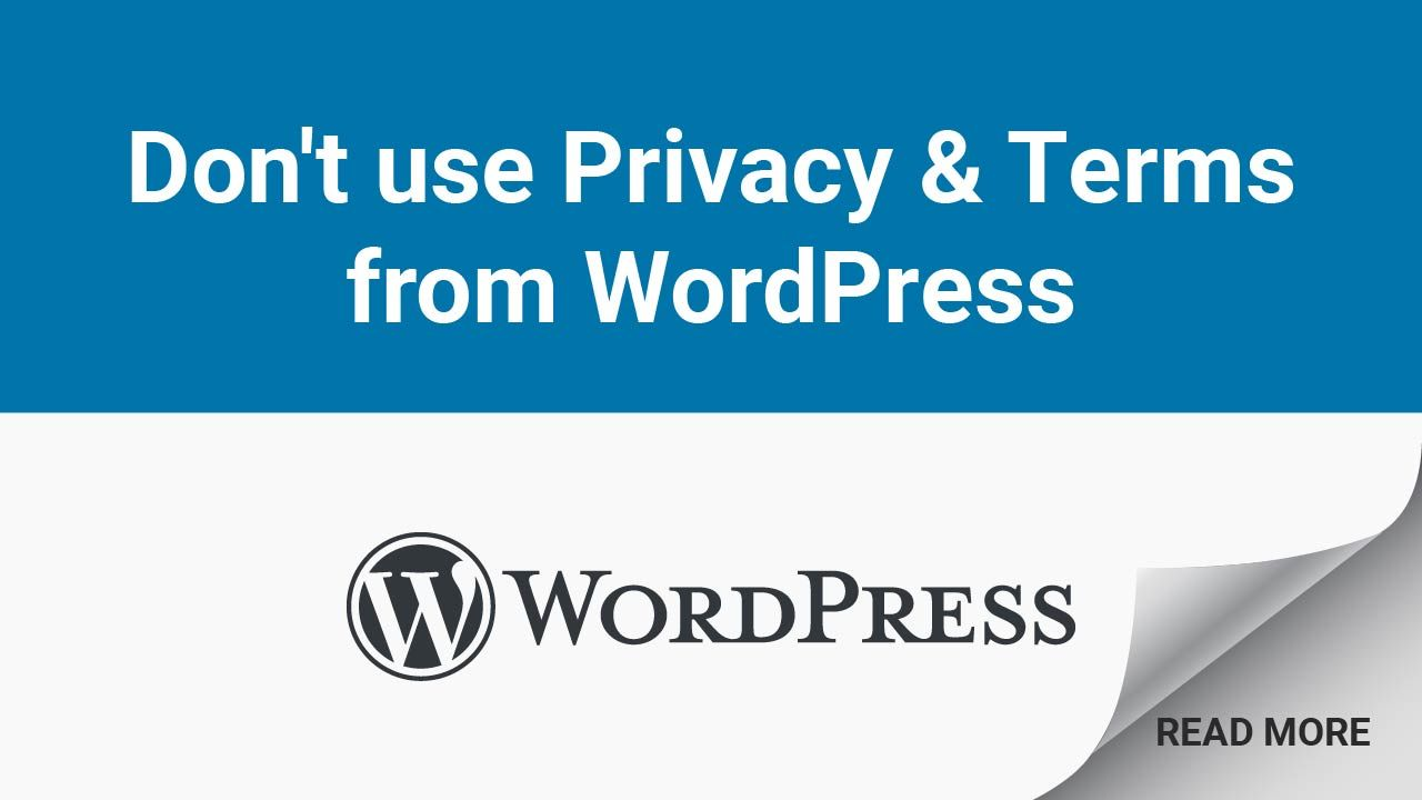 Don T Use Privacy Terms From Wordpress Wordpress Terms Informative