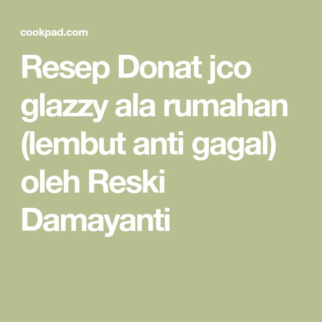 Resep Donat Jco Glazzy Ala Rumahan Lembut Anti Gagal Oleh Reski Damayanti Resep Gagal Resep