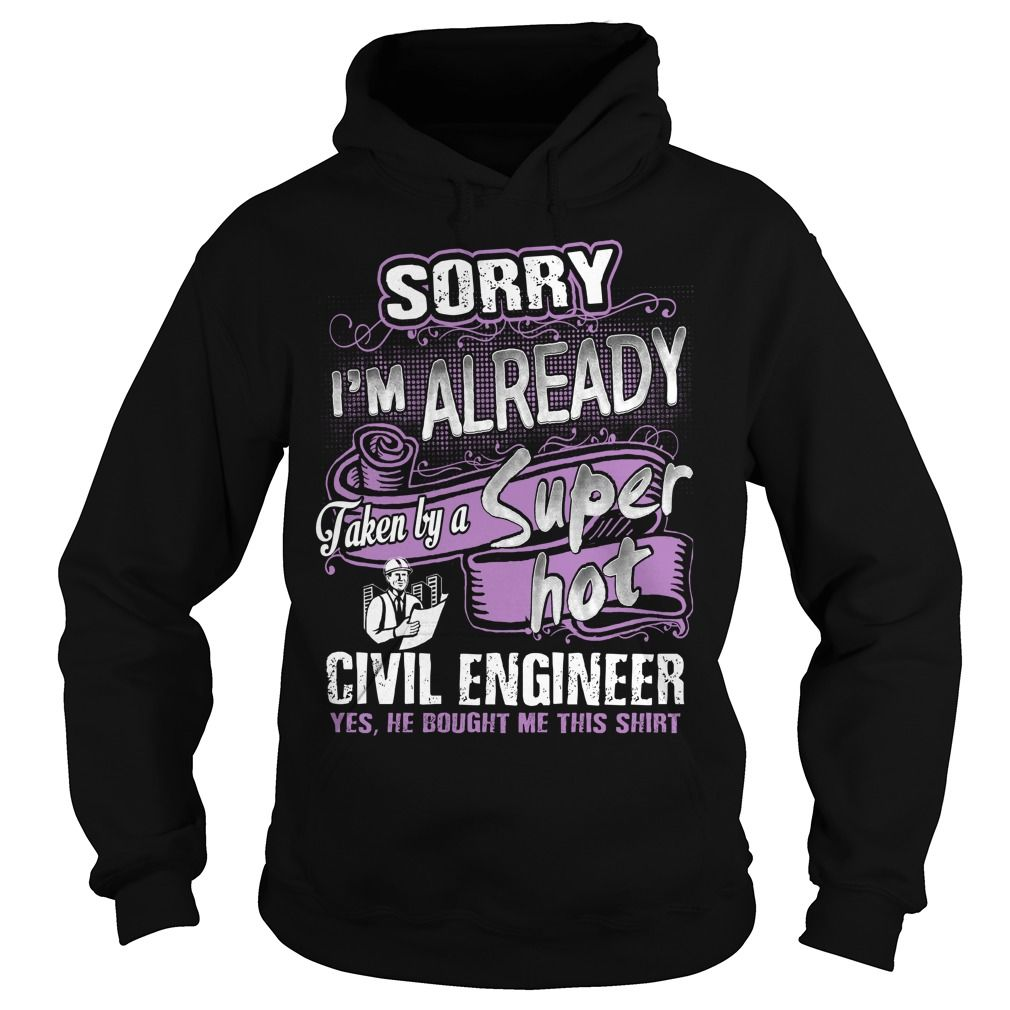 SORRY IuM ALREADY TAKEN BY A SUPPER HOT CIVIL ENGINEER TSHIRT