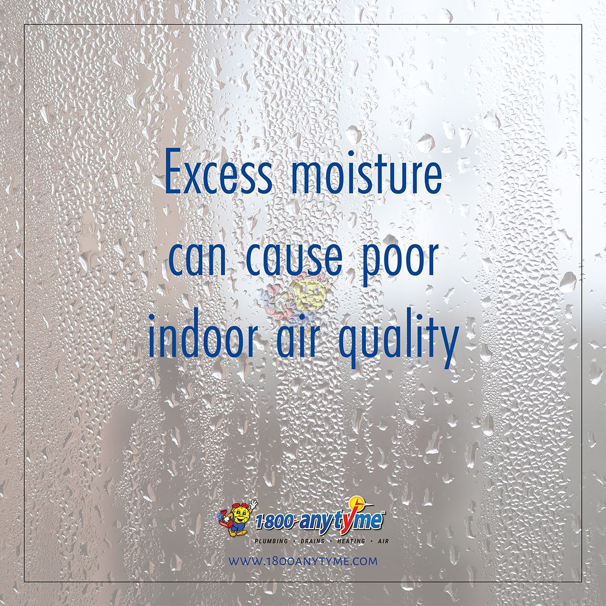 Excess moisture can cause poor indoor air quality