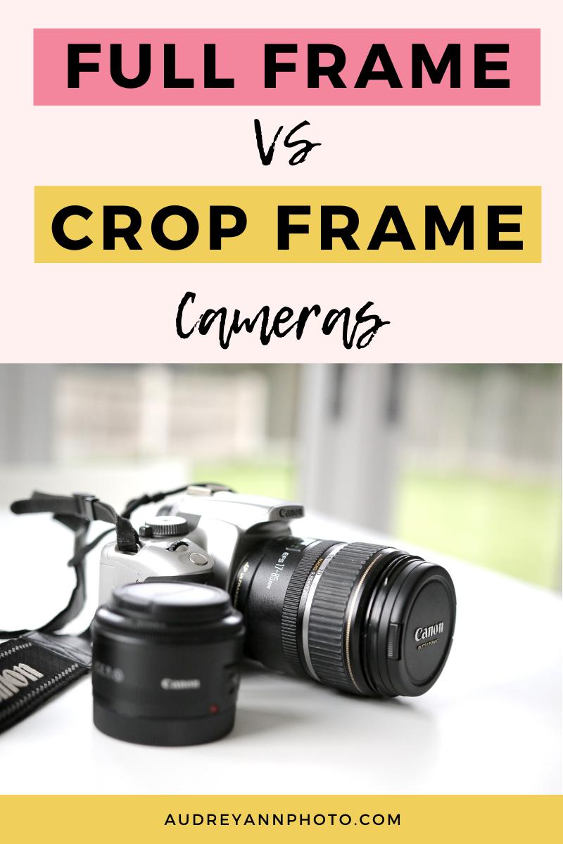 Full Frame Vs Crop Sensor What S The Difference Full Frame Vs Crop Photography Lessons Photography Tips For Beginners
