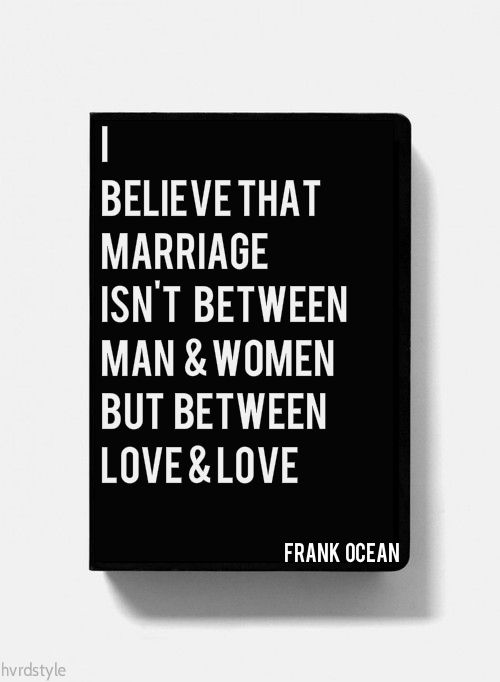 Quotes About Love Gay : ... on Pinterest Frank Ocean Quotes, J Cole Lyrics and Drake Lyrics