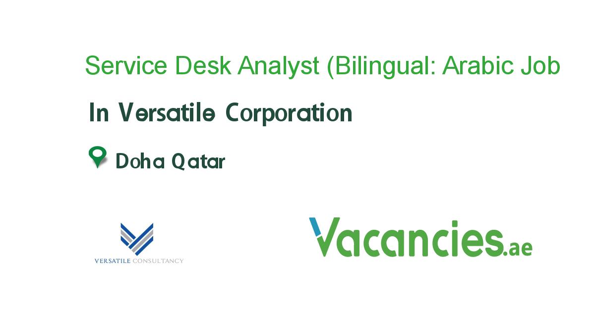 Service Desk Analyst (Bilingual Arabic & English