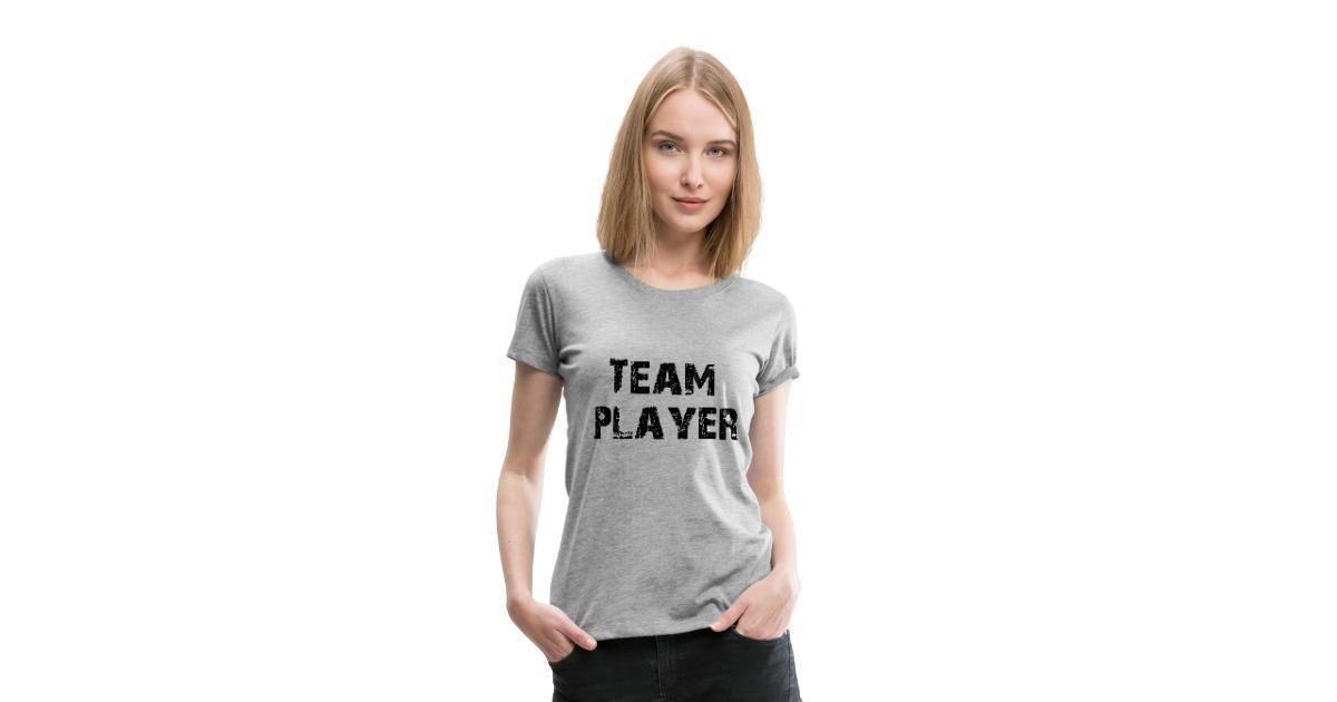 Teamplayer, Sprüche, Verein,Team,Gemeinschaft, | Frauen Premium T-Shirt