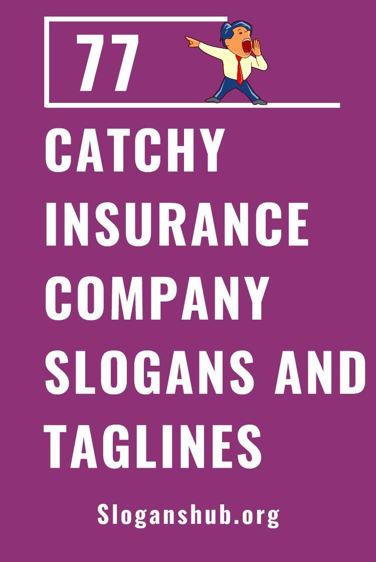 77 Catchy Insurance Company Slogans Taglines Company Slogans