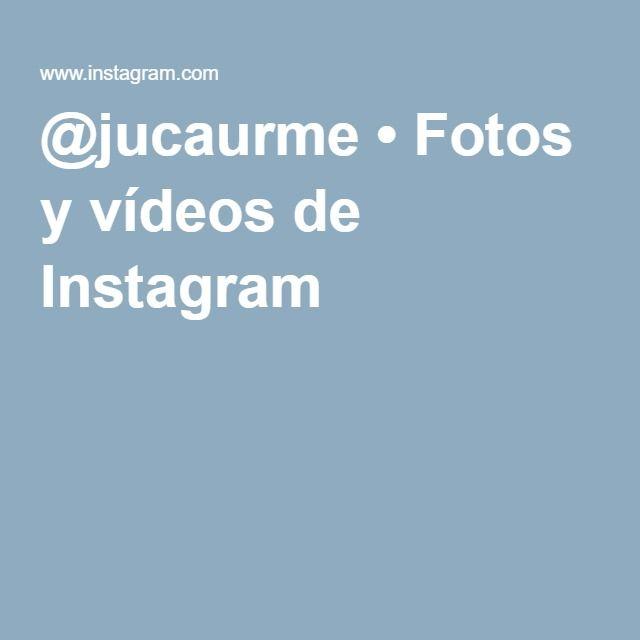 @jucaurme • Fotos y vídeos de Instagram