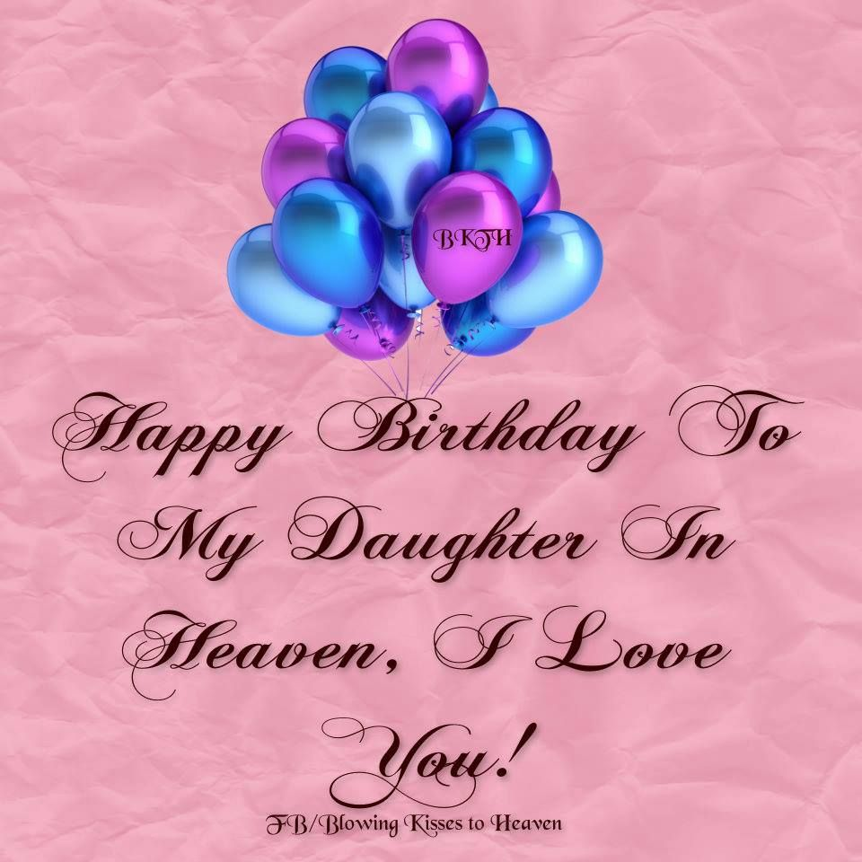 Happy Birthday To My Daughter In Heaven Missing My Loved Ones In