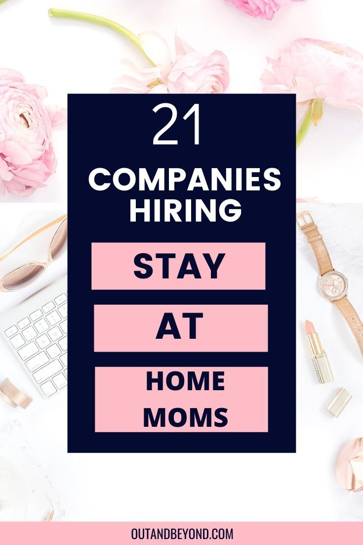 21 Companies Hiring Stay At Home Moms