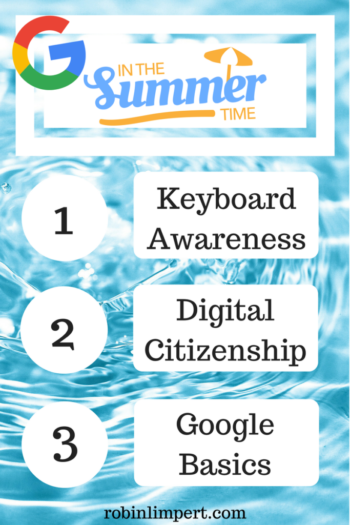 6c1184804e1e New! Summer Google Basics For Kids Series and Chromebook Training  Resources! – Robin Limpert