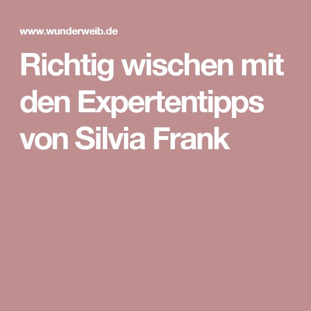 Richtig wischen mit den Expertentipps von Silvia Frank